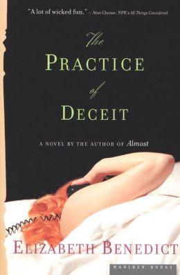 The Practice of Deceit: A Novel