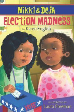 Nikki and Deja: Election Madness