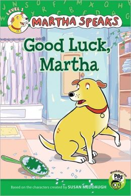 Good Luck, Martha! (Martha Speaks Series)
