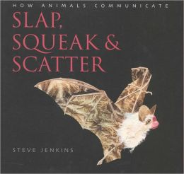 Slap, Squeak and Scatter: How Animals Communicate