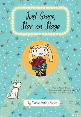 Just Grace, Star on Stage (Just Grace Series)