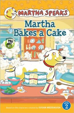 Martha Speaks: Martha Bakes a Cake Reader
