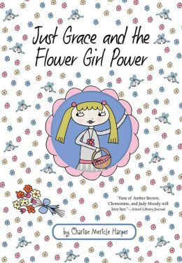 Just Grace and the Flower Girl Power (Just Grace Series)