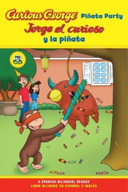 Curious George Pinata Party/Jorge el curioso y la pinata (Curious George Early Reader Series)