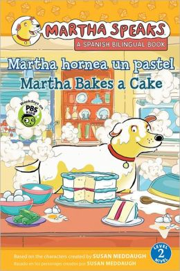 Martha hornea un pastel / Martha Bakes a Cake (Martha Speaks Series)