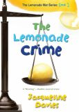 Book Cover Image. Title: The Lemonade Crime (The Lemonade War Series #2), Author: Jacqueline Davies