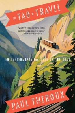 The Tao of Travel: Enlightenments from Lives on the Road