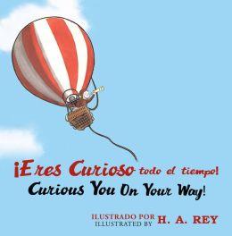 Eres curioso todo el tiempo! Curious George Curious You: On Your Way!