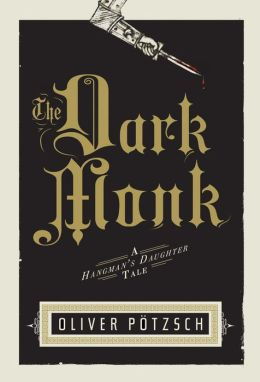 The Dark Monk (Hangman's Daughter Series #2)