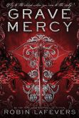 Book Cover Image. Title: Grave Mercy (His Fair Assassin Series #1), Author: Robin LaFevers
