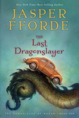 The Last Dragonslayer (The Chronicles of Kazam Series #1)