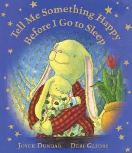 Tell Me Something Happy Before I Go to Sleep lap board book