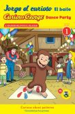 Book Cover Image. Title: Jorge el curioso El baile/Curious George Dance Party CGTV Reader, Author: H. A. Rey