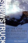 Book Cover Image. Title: Snowstruck:  In the Grip of Avalanches, Author: Jill Fredston