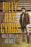 Book Cover Image. Title: Hillbilly Heart, Author: Billy Ray Cyrus