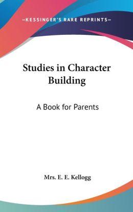 Studies In Character Building