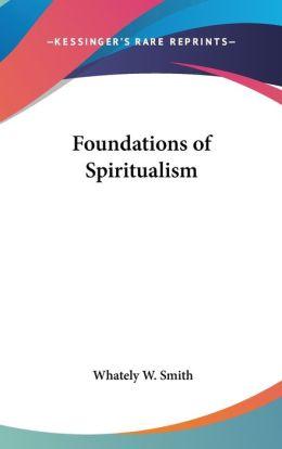Foundations Of Spiritualism