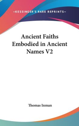 Ancient Faiths Embodied In Ancient Names V2