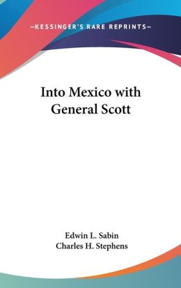 Into Mexico with General Scott