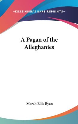 A Pagan of the Alleghanies