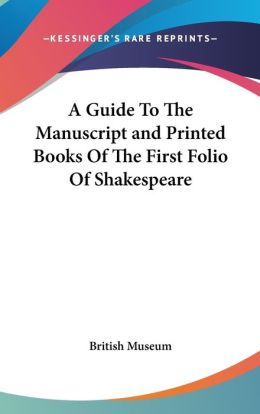 Guide to the Manuscript and Printed Books of the First Folio of Shakespeare