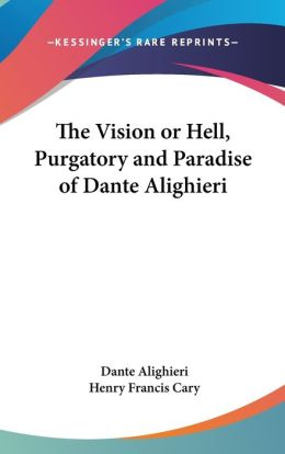 Vision or Hell, Purgatory and Paradise of Dante Alighieri