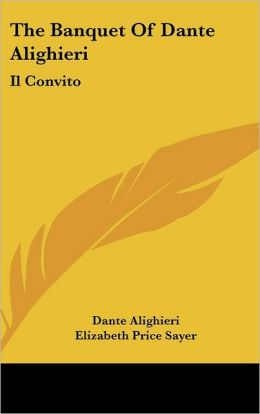 The Banquet Of Dante Alighieri