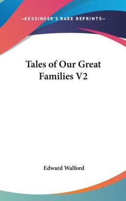 Tales of Our Great Families V2