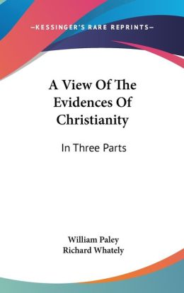 View of the Evidences of Christianity: In Three Parts