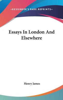 Essays in London and Elsewhere