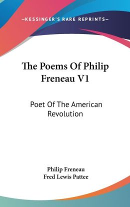 The Poems of Philip Freneau V1: Poet of the American Revolution