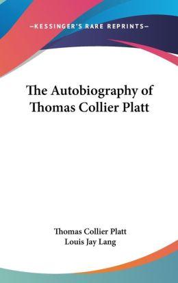 The Autobiography of Thomas Collier Platt