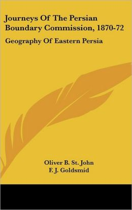 Journeys of the Persian Boundary Commission, 1870-72: Geography of Eastern Persia