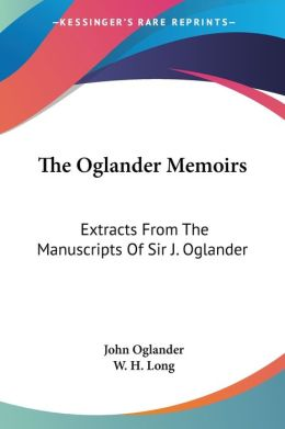 Oglander Memoirs: Extracts from the Manuscripts of Sir J. Oglander