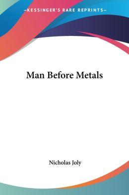 Man before Metals