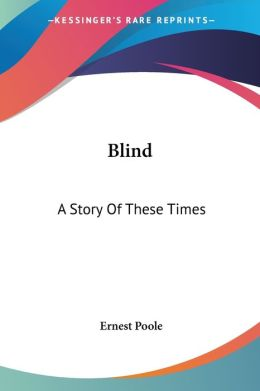 Blind: A Story of These Times