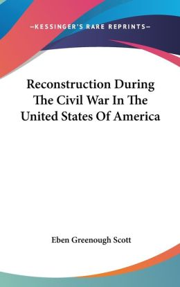 Reconstruction During the Civil War in the United States of Americ