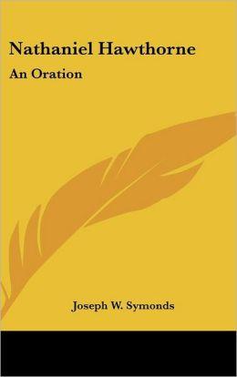 Nathaniel Hawthorne: An Oration