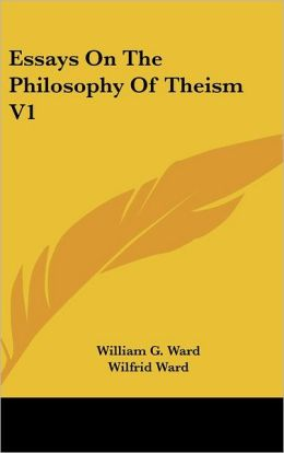 Essays on the Philosophy of Theism V1