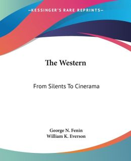 The Western: From Silents to Cinerama