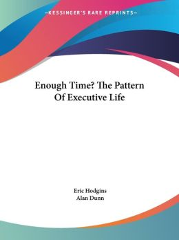 Enough Time? the Pattern of Executive Life