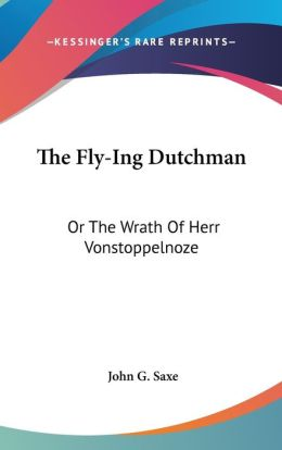 Fly-Ing Dutchman: Or the Wrath of Herr Vonstoppelnoze