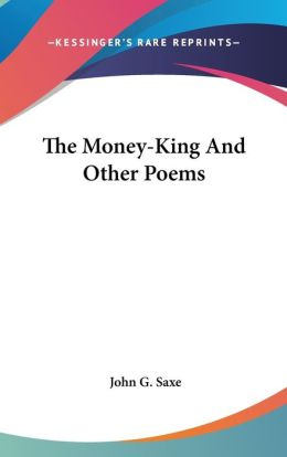 Money-King and Other Poems
