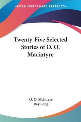 Twenty-Five Selected Stories of O O Macintyre