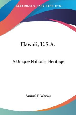 Hawaii, U S A: A Unique National Heritage
