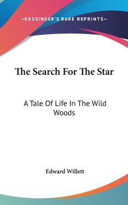 The Search for the Star: A Tale of Life in the Wild Woods