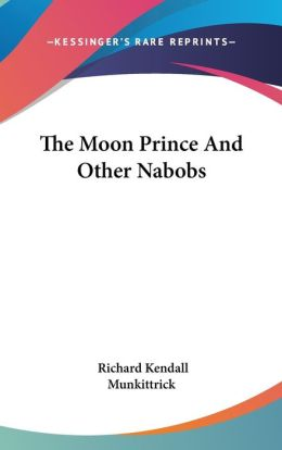 The Moon Prince and Other Nabobs