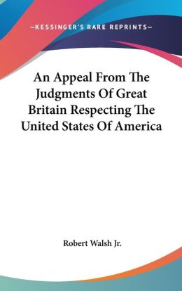 An Appeal from the Judgments of Great Britain Respecting the United States of America