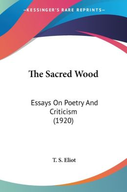 The Sacred Wood: Essays on Poetry and Criticism (1920)