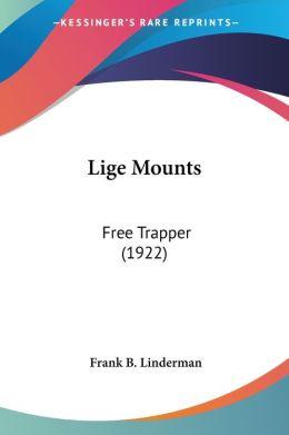 Lige Mounts: Free Trapper (1922)